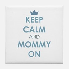 Keep Calm and Mommy On Blue Tile Coaster