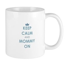 Keep Calm and Mommy On Blue Mugs