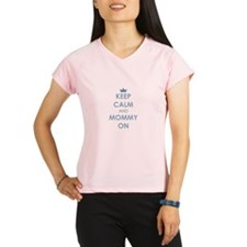 Keep Calm and Mommy On Blue Performance Dry T-Shir