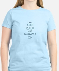 Keep Calm and Mommy On Blue T-Shirt