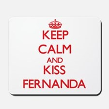 Keep Calm and Kiss Fernanda Mousepad