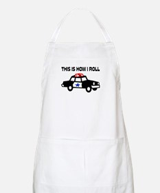 This Is How I Roll In A Cop Car Apron