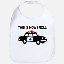 This Is How I Roll In A Cop Car Bib