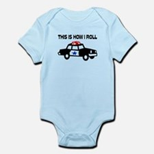 This Is How I Roll In A Cop Car Infant Bodysuit