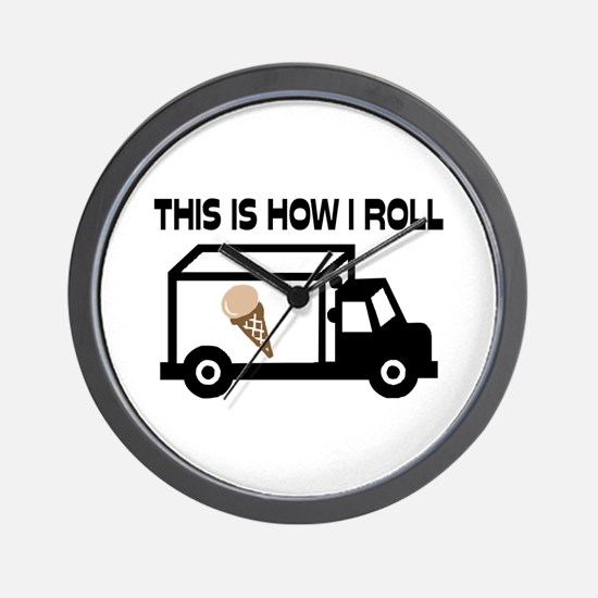 This Is How I Roll Ice Cream Truck Wall Clock