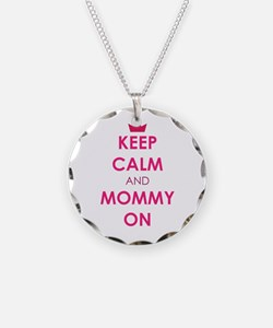 Keep Calm and Mommy On pink Necklace