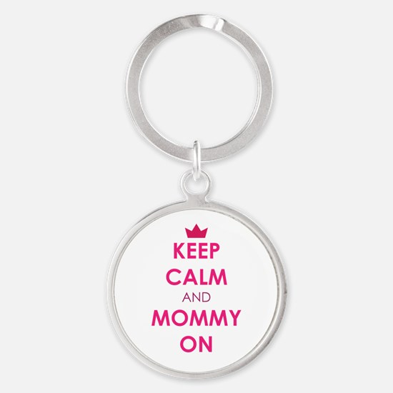 Keep Calm and Mommy On pink Keychains