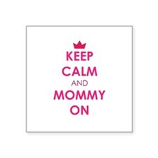 Keep Calm and Mommy On pink Sticker