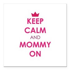 """Keep Calm and Mommy On pink Square Car Magnet 3"""" x"""