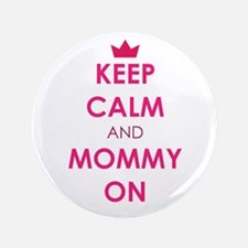 "Keep Calm and Mommy On pink 3.5"" Button"