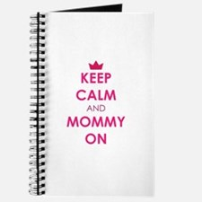 Keep Calm and Mommy On pink Journal