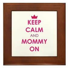 Keep Calm and Mommy On pink Framed Tile
