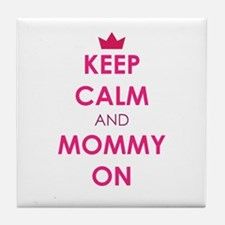 Keep Calm and Mommy On pink Tile Coaster