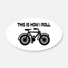 This Is How I Roll Bicycle Oval Car Magnet