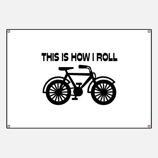 This Is How I Roll Bicycle Banner
