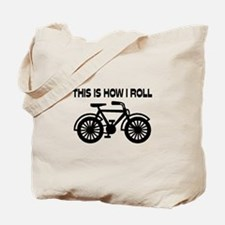 This Is How I Roll Bicycle Tote Bag