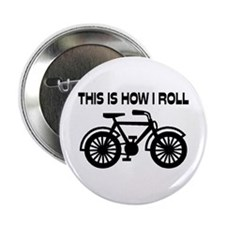 """This Is How I Roll Bicycle 2.25"""" Button"""