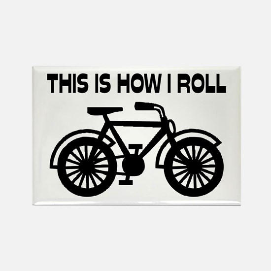 This Is How I Roll Bicycle Rectangle Magnet