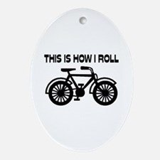 This Is How I Roll Bicycle Ornament (Oval)