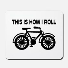 This Is How I Roll Bicycle Mousepad