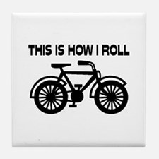 This Is How I Roll Bicycle Tile Coaster