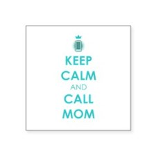 Keep Calm and Call Mom Sticker