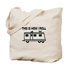 This Is How I Roll Motorhome Tote Bag