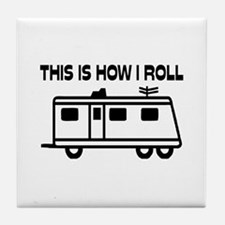 This Is How I Roll Motorhome Tile Coaster