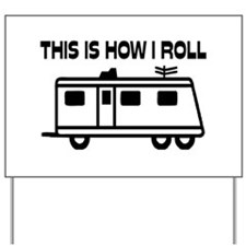 This Is How I Roll Motorhome Yard Sign