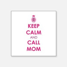 Keep Calm and Call Mom Sticker