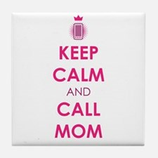 Keep Calm and Call Mom Tile Coaster