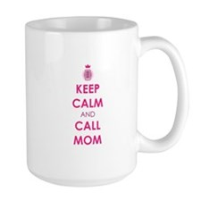 Keep Calm and Call Mom Mugs