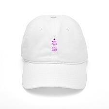 Keep Calm and Call Mom Baseball Baseball Cap