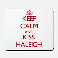Keep Calm and Kiss Haleigh Mousepad