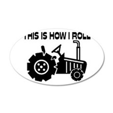 This Is How I Roll Farming T 20x12 Oval Wall Decal