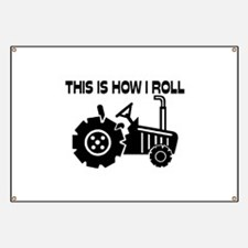 This Is How I Roll Farming Tractor Banner