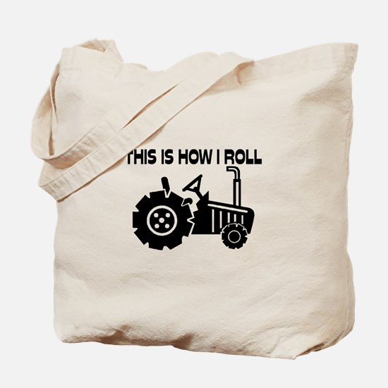 This Is How I Roll Farming Tractor Tote Bag