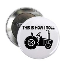 "This Is How I Roll Farming Tractor 2.25"" Button"