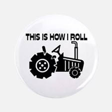 "This Is How I Roll Farming 3.5"" Button (100 pack)"