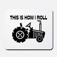 This Is How I Roll Farming Tractor Mousepad