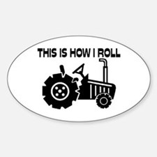 This Is How I Roll Farming Tractor Sticker (Oval)
