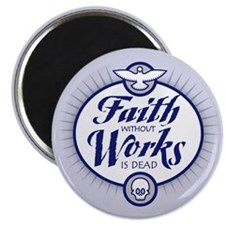 "Faith Without Works 2.25"" Magnet (100 pack)"