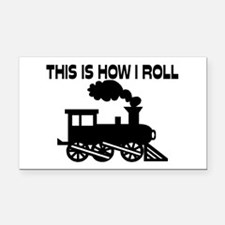 This Is How I Roll Train Rectangle Car Magnet
