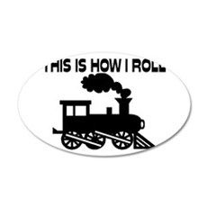 This Is How I Roll Train Wall Decal