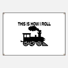 This Is How I Roll Train Banner