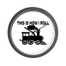 This Is How I Roll Train Wall Clock
