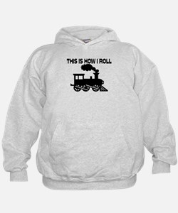 This Is How I Roll Train Hoodie