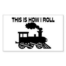 This Is How I Roll Train Decal