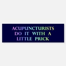 Acupuncturists Gift Bumper Bumper Bumper Sticker