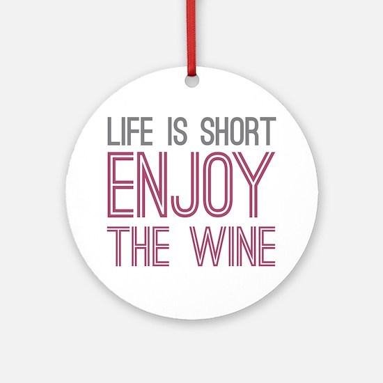 Life Short Wine Ornament (Round)